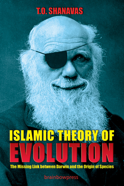 Islamic Theory of Evolution: The Missing Link between Darwin and the Origin of Species, Dr. Shanavas, Brainbow Press, 2010