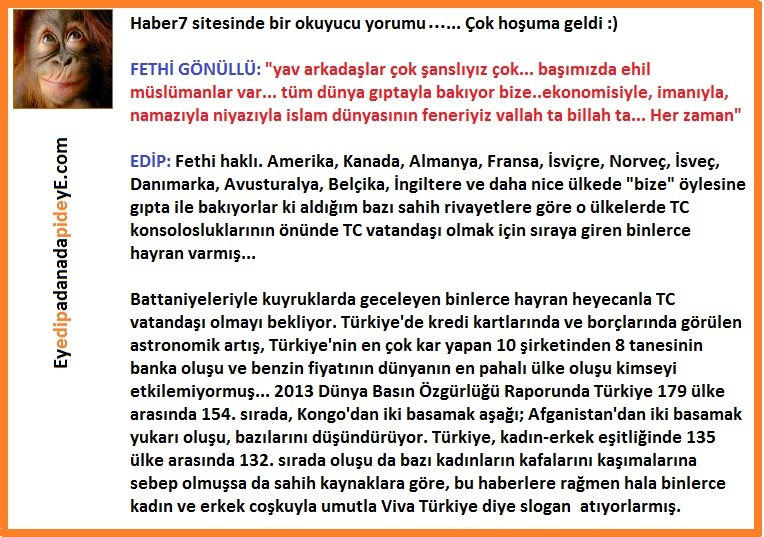 Sahih rivayetlere göre dünya Türkiye'ye hayranmış.